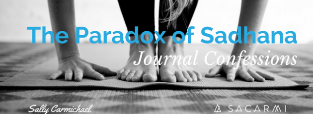 Journal Confessions: The Paradox of Sadhana