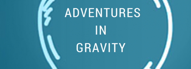 Adventures in Gravity